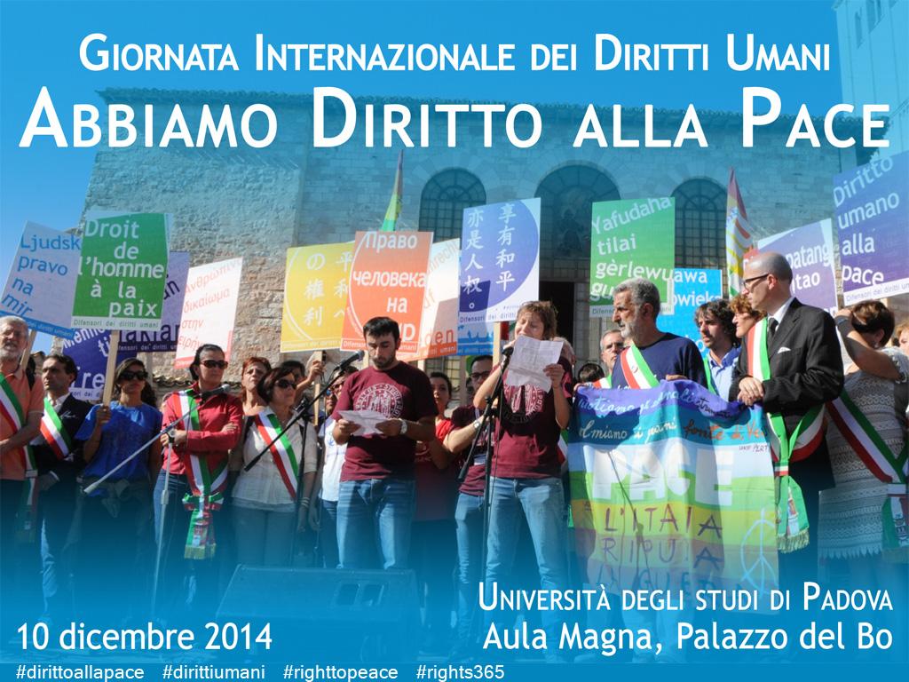 """Giornata internazionale dei diritti umani: """"Abbiamo Diritto alla Pace"""", Padova, 10 dicembre 2014"""