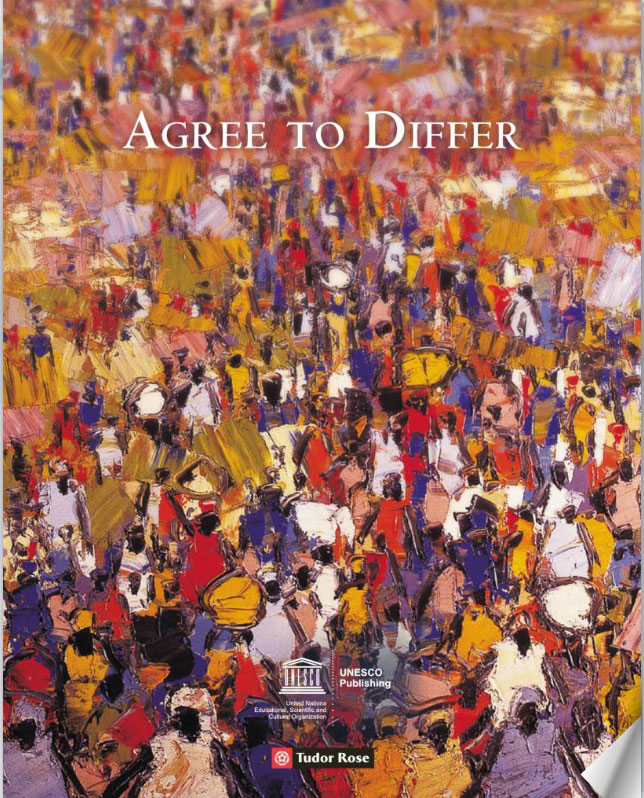 "Cover of the book ""Agree to Differ"",  co-publication between Tudor Rose and UNESCO for the International Decade for the Rapprochement of Cultures (2013–2022)"