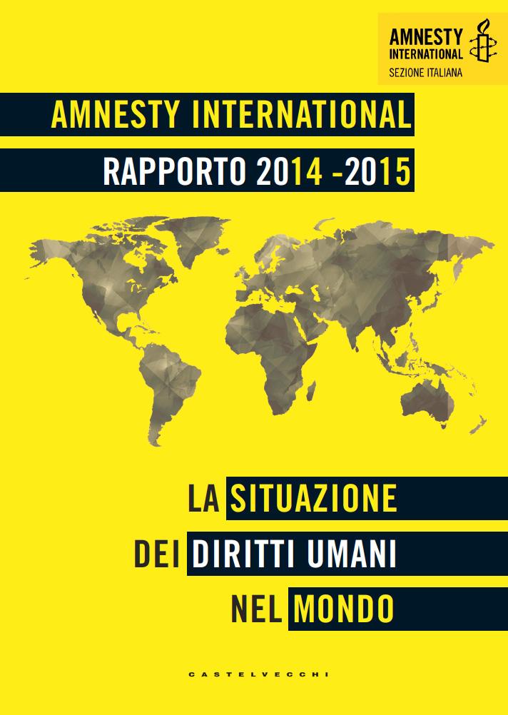 Cover del rapporto annuale di Amnesty International sui diritti umani nel mondo, 2014- 2015, pubblicato in Italia da Castelvecchi.