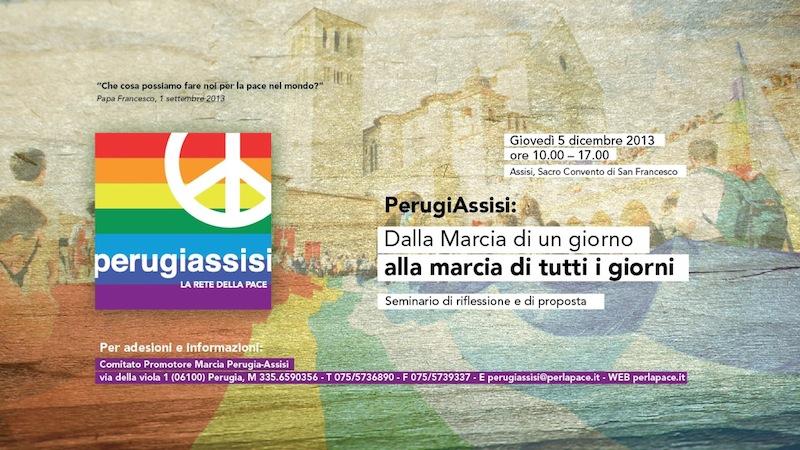 """""""Dalla Marcia di un giorno alla marcia di tutti i giorni"""", Assisi, 5 dicembre 2013"""