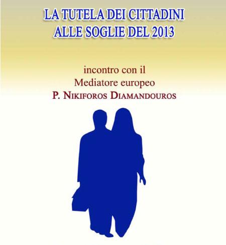 """Consiglio regionale della Regione toscana: tavola rotonda """"La tutela dei cittadini alle soglie del 2013"""", 29 ottobre 2012, Firenze."""