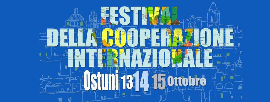 Festival della cooperazione internazionale, Ostuni 13-14-15 ottobre 2017