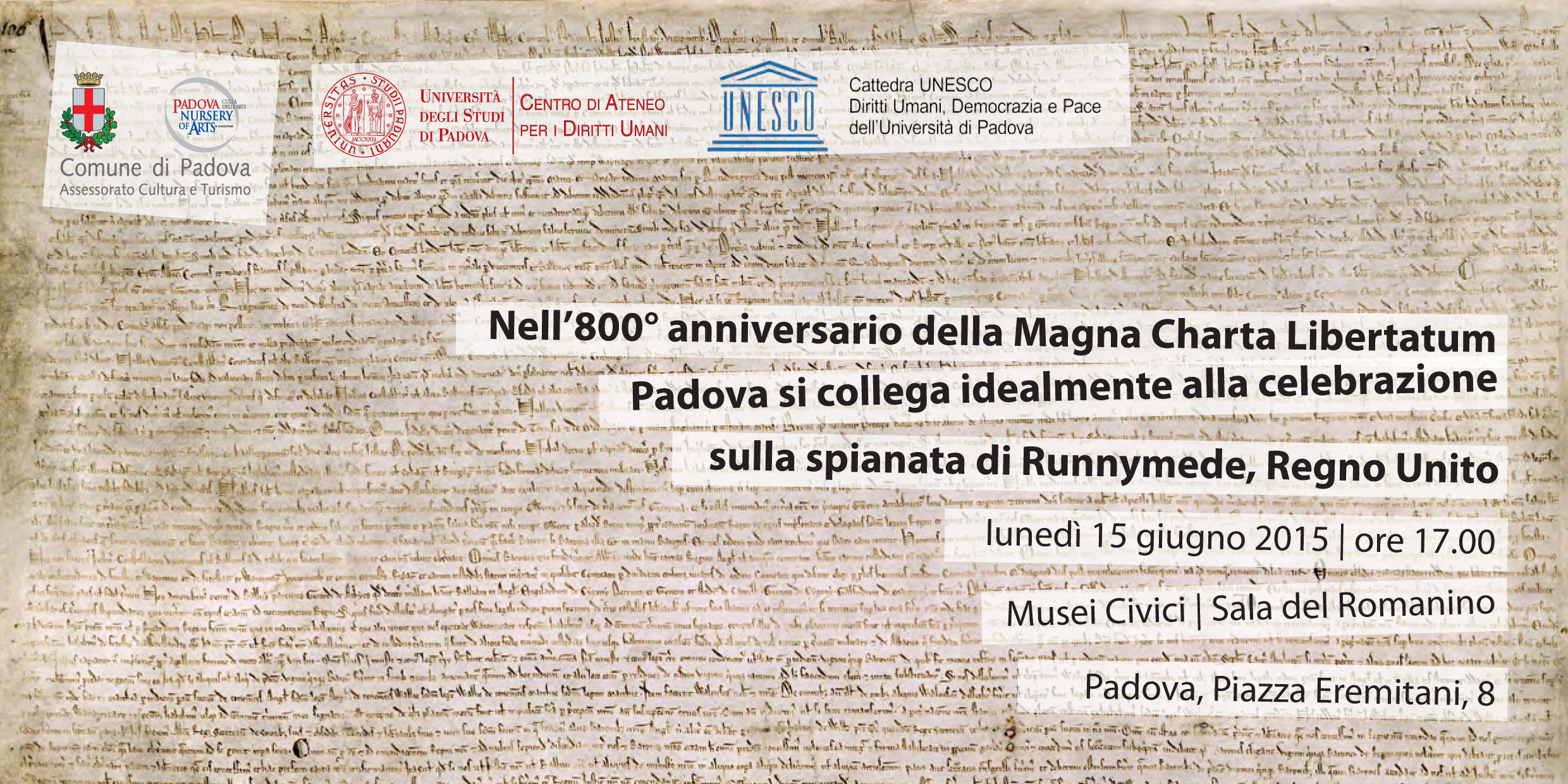 "Celebration of the ""Magna Charta Libertatum"" anniversary. In the 800th anniversary of the Magna Charta Libertatum Padua will commemorate simultaneously with the celebration at Runnymede Meadows, United Kingdom. Monday June 15th 2015, Musei Civici, Padova"