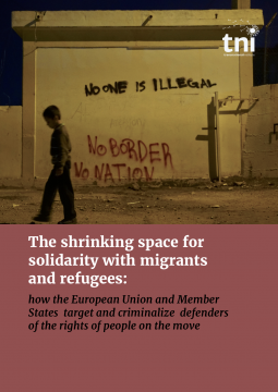 "Transnational Institute, cover of the report ""The shrinking space for solidarity with migrants and refugees:How the European Union and Member States target and criminalize defenders of the rights of people on the move"""