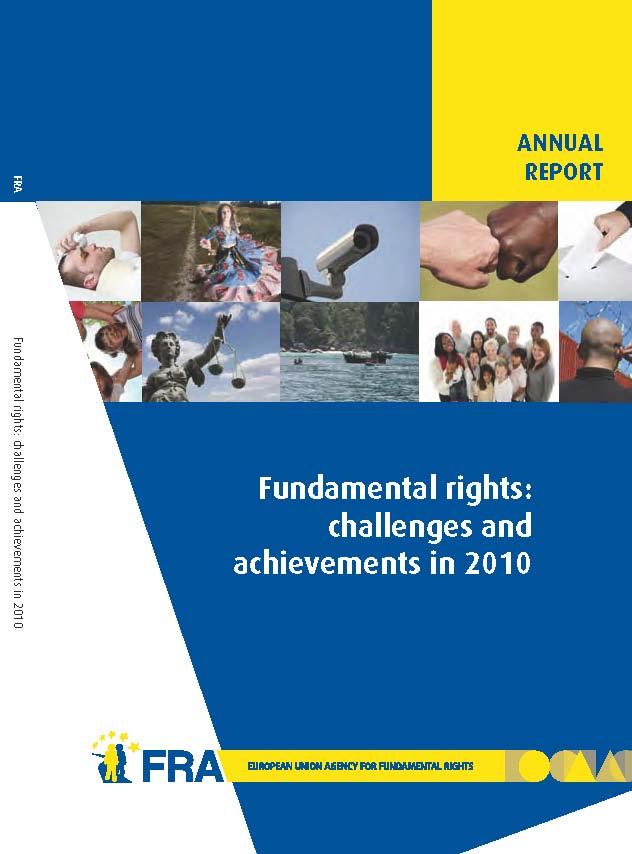 Copertina del rapporto Fundamental rights: challenges and achievements in 2010 pubblicato dall'Agenzia per i diritti fondamentali dell'Unione Europea, giugno 2011.