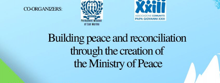 Building peace and reconciliation through the creation of a Ministry of Peace