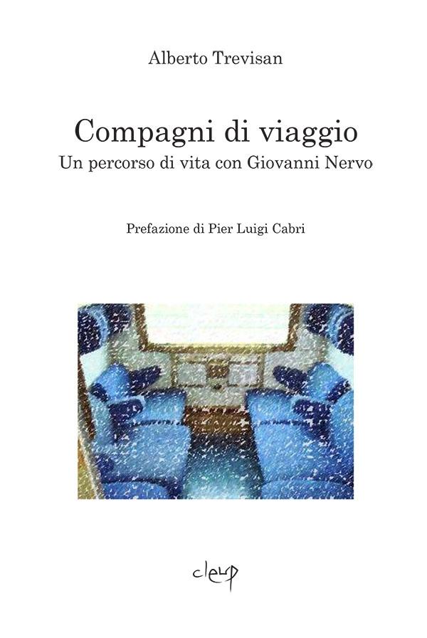 Compagni di viaggio - Un percorso di vita con Giovanni Nervo, Alberto Trevisan