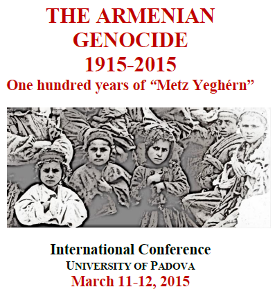 "Locandina del Convegno The Armenian Genocide 1915-2015. One hundred years of ""Metz Yeghérn"", Padova, 11-12 Marzo 2015"