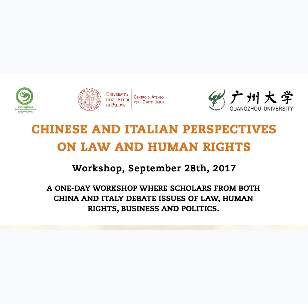 "Workshop ""Chinese and Italian Perspectives on Law and Human Rights"", September 28th, 2017, Human Rights Centre, University of Padova"