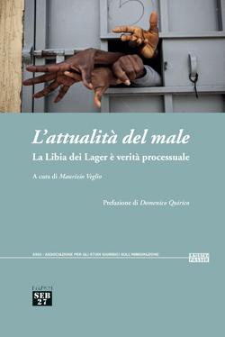 """Copertina libro """"L'attualità del male La Libia dei Lager è verità processuale"""""""