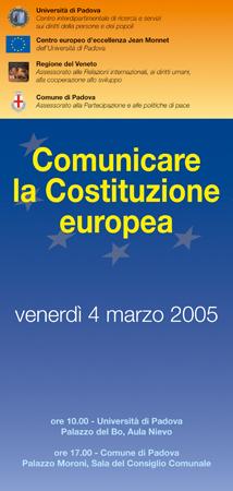 """Immagine della locandina del convegno """"Comunicare la Costituzione europea"""". Università di Padova, Comune di Padova, 4 marzo 2005."""