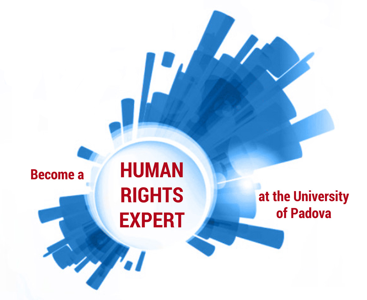 "Become a Human Rights Expert at University of Padova - MA ""Human Rights and Multi-level Governance"", A.Y. 2016-2017"