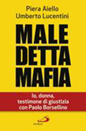"""Copertina del libro """"Maledetta Mafia"""" di Piera Aiello e Umberto Lucentini, scritte nere su sfondo giallo"""