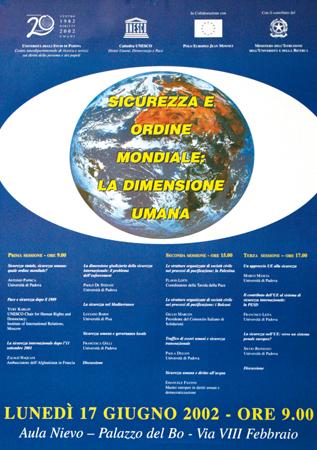 """Locandina del Convegno """"Sicurezza e ordine mondiale: la dimensione umana"""", Università di Padova, 17 giugno 2002. Al centro della locandina c'è una immagine del pianeta terra con il titolod del convegno."""