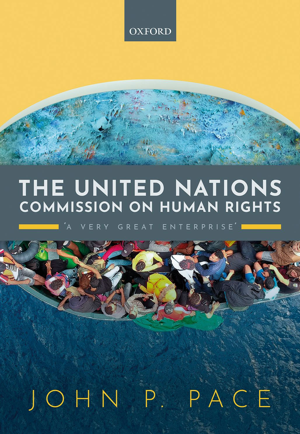 John P. Pace The United Nations Commission on Human Rights 'A Very Great Enterprise'