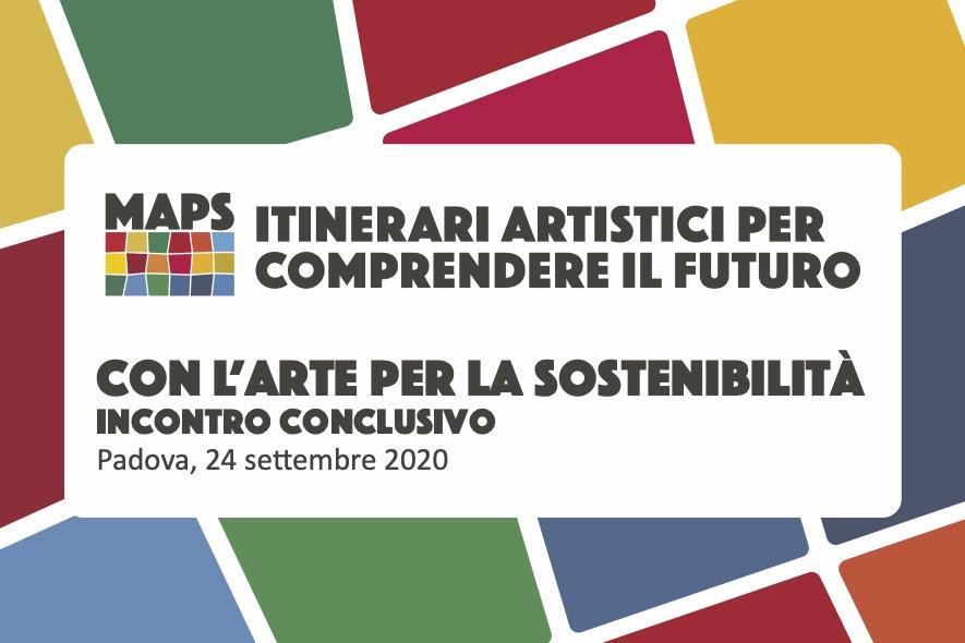 MAPS. Itinerari artistici per comprendere il futuro. Con l'arte per la sostenibilità, incontro conclusivo