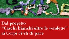 """Locandina del Convegno nazionale """"Dal progetto """"Caschi bianchi oltre le vendette"""" ai Corpi civili di pace"""", Università di Padova, 8 Luglio 2014"""