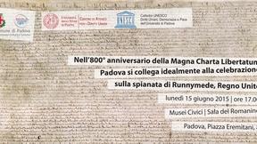 """Celebrazione dell'anniversario della """"Magna Charta Libertatum"""". Nell'800° anniversario della Magna Charta Libertatum Padova si collega idealmente alla celebrazione sulla spianata di Runnymede, Regno Unito, Lunedì 15 giugno 2015, Musei Civici, Padova"""