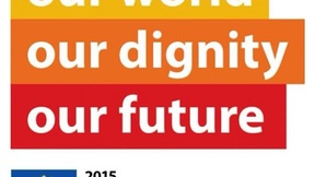 """Sfondo bianco, scritta in inglese """"Our world, our dignity, our future"""" su tre righe con sfondo arancio, giallo e rosso. In basso logo Unione Europea e scritta in inglese  """"2015 anno europeo per lo sviluppo""""."""