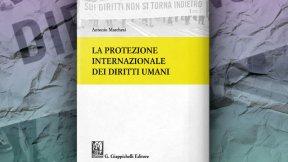 La protezione internazionale dei diritti umani di ANTONIO MARCHESI