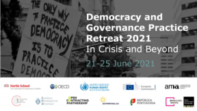 Democracy and Governance Practice Retreat 2021: in Crisis and Beyond The first annual retreat for European civil servants and society. 21-25 June, online