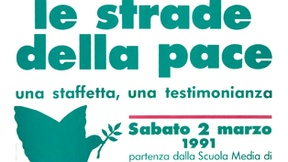 "Poster of the manifestation, ""Le strade della pace - una staffetta, una testimonianza"" (""Paths to Peace - a relay race, a testimony""), held Saturday 2 March 1991 at Saint Nicholas Bridge."