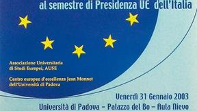"""Locandina del convegno """"Il Contributo dell'Università italiana alla Convenzione europea e al semestre di Presidenza UE dell'Italia"""", Università di Padova, 31 gennaio 2003"""