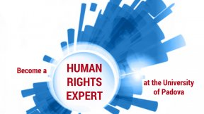 """Become a Human Rights Expert at University of Padova - MA """"Human Rights and Multi-level Governance"""", A.Y. 2016-2017"""