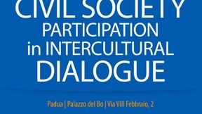 "Workshop ""Civil Society participation in Intercultural dialogue"". Thematic Network Activities: Intercultural dialogue & Multi-level Governance, Padua, Palazzo del Bo, Aula Nievo, 9 -10 May 2011"