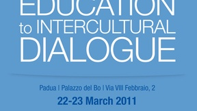 Workshop Education to intercultural dialogue. Thematic Network Activities: Intercultural dialogue & Multi-level Governance. Padua, Palazzo del Bo, Archivio Antico/Aula Nievo, 22-23 March 2011