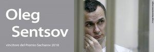 Il Parlamento europeo ha assegnato il Premio Sacharov 2018 per la libertà di pensiero a Oleg Sentsov